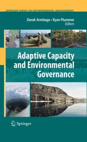 Adaptive Capacity and Environmental Governance ebook by Derek Armitage,Ryan Plummer