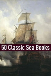 50 Classic Sea Stories ebook by Raphael Sabatini