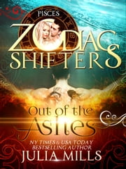 Out of the Ashes - Zodiac Shifters Paranormal Romance ebook by Julia Mills