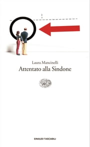 Attentato alla Sindone ebook by Laura Mancinelli