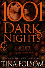 Silent Bite-A Scanguards Wedding: A Scanguards Vampire Novella ebook by Tina Folsom