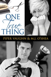 One True Thing ebook by Piper Vaughn,M.J. O'Shea
