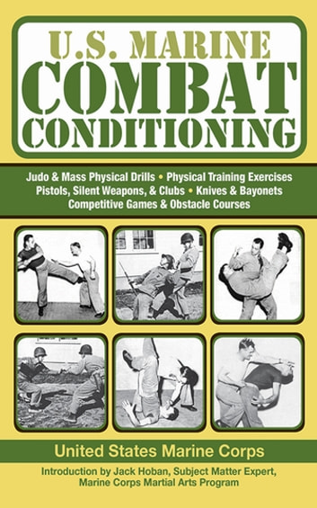 U.S. Marine Combat Conditioning ebook by United States Marine Corps.