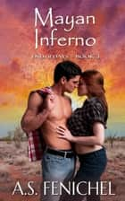 Mayan Inferno - End of Days, #3 ebook by A.S. Fenichel
