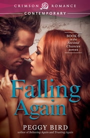 Falling Again - Book 6 in the Second Chances series ebook by Peggy Bird