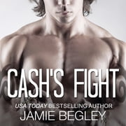 Cash's Fight audiobook by Jamie Begley
