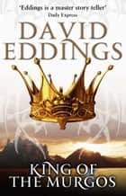 King Of The Murgos - (Malloreon 2) ebook by David Eddings