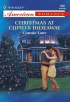 Christmas at Cupid's Hideaway ebook by Connie Lane