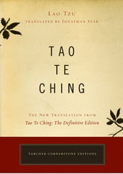 Tao Te Ching - The New Translation from Tao Te Ching: The Definitive Edition ebook by Lao Tzu