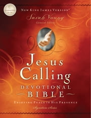 Jesus Calling Devotional Bible, NKJV - Enjoying Peace in His Presence ebook by Sarah Young