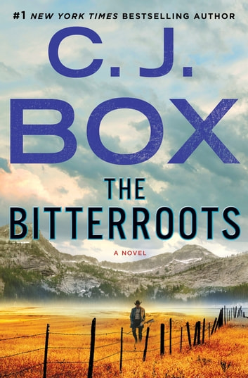 The Bitterroots - A Novel ekitaplar by C.J. Box