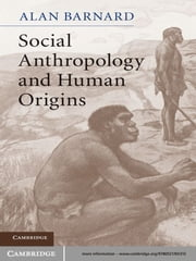 Social Anthropology and Human Origins ebook by Alan Barnard