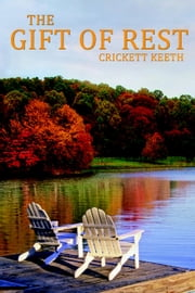 The Gift of Rest ebook by Crickett Keeth