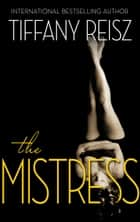 The Mistress ebook by Tiffany Reisz
