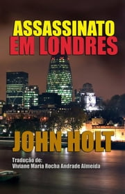 Assassinato em Londres ebook by John Holt
