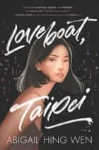 Loveboat, Taipei eBook by Abigail Hing Wen
