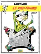 Lucky Luke - tome 2 – Le Pied-Tendre ebook by Goscinny, Morris