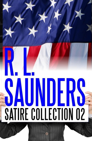 R L Saunders Satire Collection 02 Ebook By R L Saunders