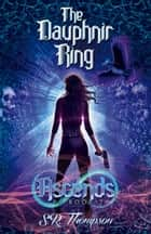 The Dauphnir Ring Ascends - The Dauphnir Ring, #2 ebook by S. R. Thompson