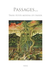 Passages... - Trois petits moyens d'y passer ebook by Nell