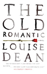 The Old Romantic ebook by Louise Dean