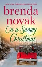 On a Snowy Christmas ebook by Brenda Novak