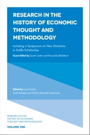 Research in the History of Economic Thought and Methodology - Including a Symposium on New Directions in Sraffa Scholarship ebook by Luca Fiorito, Scott Scheall, Carlos Eduardo Suprinyak