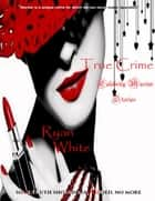 True Crime: Celebrity Murder Stories ebook by Ryan White