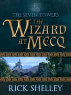 The Wizard at Mecq ebook by Rick Shelley
