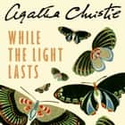 While the Light Lasts オーディオブック by Agatha Christie, Isla Blair
