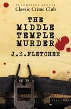 The Middle-Temple Murder ebook by J.S. Fletcher