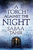 A Torch Against the Night 電子書籍 Sabaa Tahir