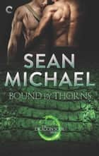 Bound by Thorns eBook by Sean Michael
