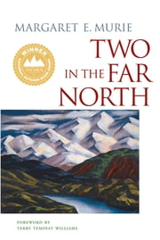 Two in the Far North ebook by Murie,Terry Tempest Williams