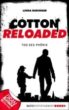 Cotton Reloaded - 25 - Tod des Phönix ebook by Linda Budinger
