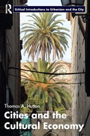 Cities and the Cultural Economy ebook by Thomas A. Hutton