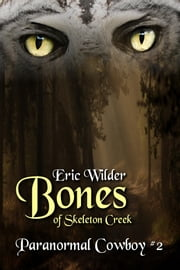 Bones of Skeleton Creek ebook by Eric Wilder