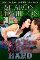 Love Me Tender, Love You Hard - Cooking With SEALs ebook by Sharon Hamilton