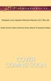 Harlequin Love Inspired Historical February 2017 Box Set - Wed by Necessity\The Outlaw's Secret\The Bounty Hunter's Baby\The Reluctant Guardian ebook by Karen Kirst,Stacy Henrie,Erica Vetsch,Susanne Dietze