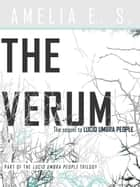 The Verum - Lucid Umbra People, #2 ebook by Amelia E. S.