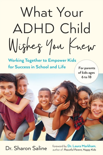 What Your Adhd Child Wishes You Knew Ebook By Dr Sharon Saline