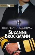 Desafiando las normas ebook by Suzanne Brockmann