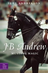 JB Andrew - Mustang Magic ebook by Judy Andrekson