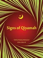 Signs Of Qiyamah ebook by Hadhrat Maulana Mohammed Ali Ibn Zubair Ali