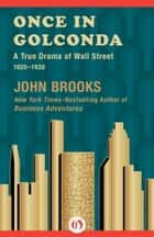 Once in Golconda ebook by John Brooks