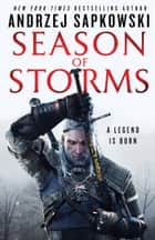 Season of Storms ebook by Andrzej Sapkowski, David A French