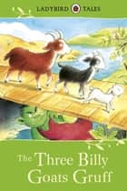 Ladybird Tales: The Three Billy Goats Gruff ebook by Vera Southgate