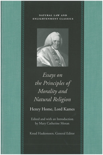 Essays on the Principles of Morality and Natural Religion ebook by Lord Kames (Henry Home)
