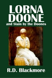 Lorna Doone and Slain by the Doones by R.D. Blackmore ebook by R.D. Blackmore