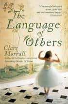 The Language of Others ebook by Clare Morrall
